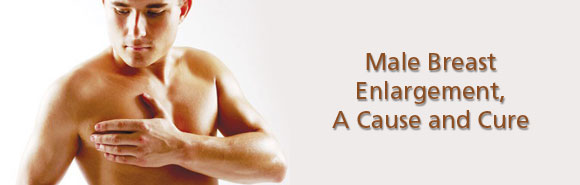 Male Breast Enlargement Treatments for a Cure